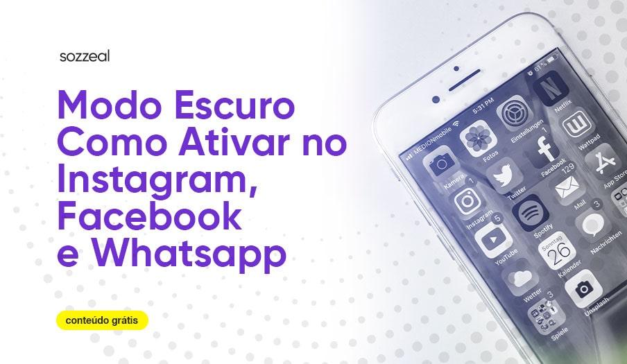 modo escuro como ativar no instagram cebook e whatsapp