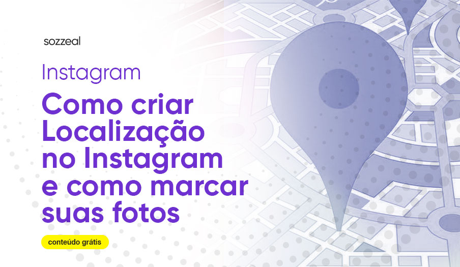 como criar localização no instagram e marcar fotos