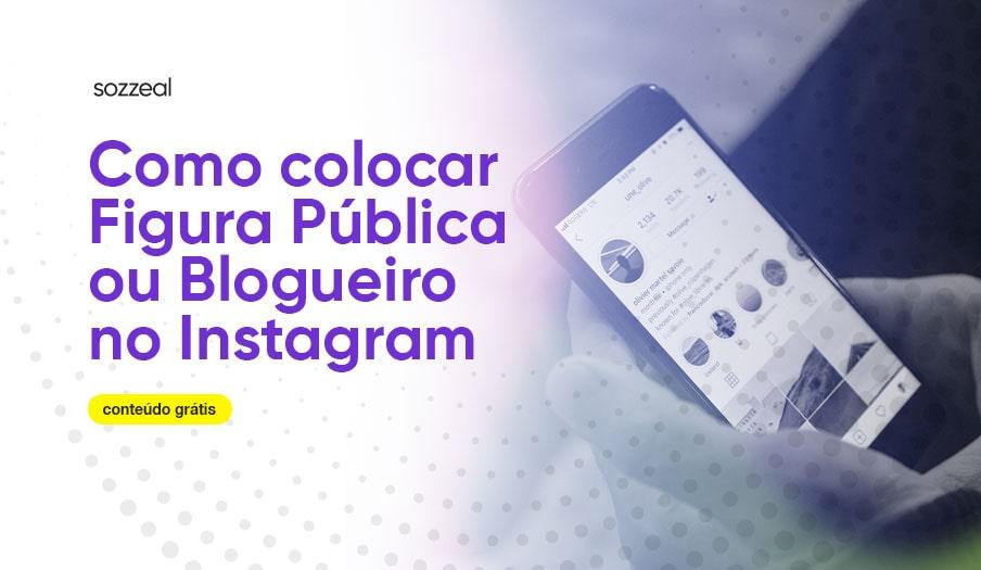 Como colocar figura pública ou blogueiro no Instagram