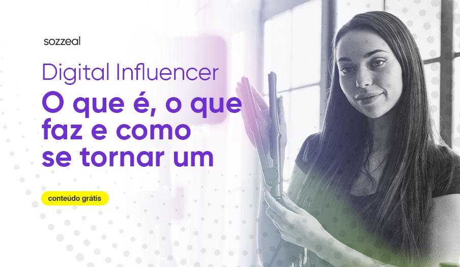 digital influencer o que faz e como se tornar um