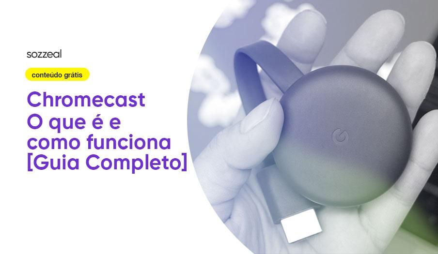 Chromecast como funciona