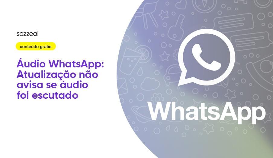 WhatsApp atualização não avise se escuta áudio