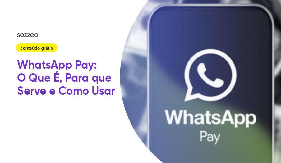 WhatsApp Pay o que é como usar