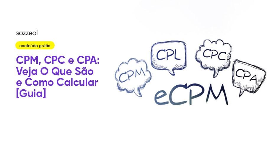 CPM CPC CPA o que são